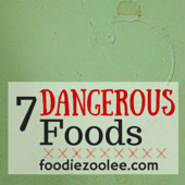 dangerous-food-list  foodiezoolee